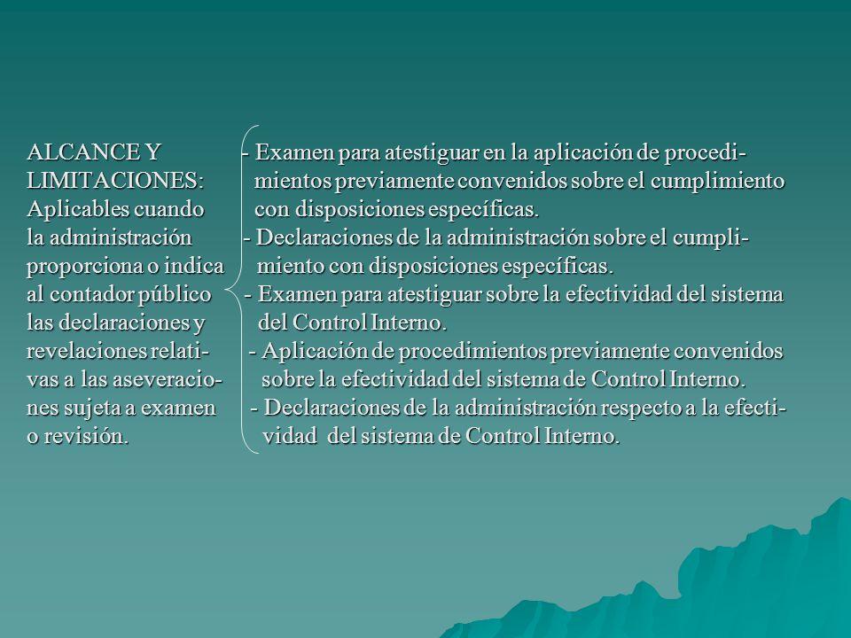 EXAMEN: - Cumplimiento de la entidad con disposiciones Objetivo: específicas.