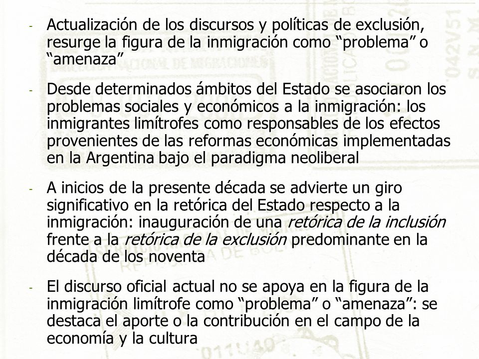 - Actualización de los discursos y políticas de exclusión, resurge la figura de la inmigración como problema o amenaza - Desde determinados ámbitos de