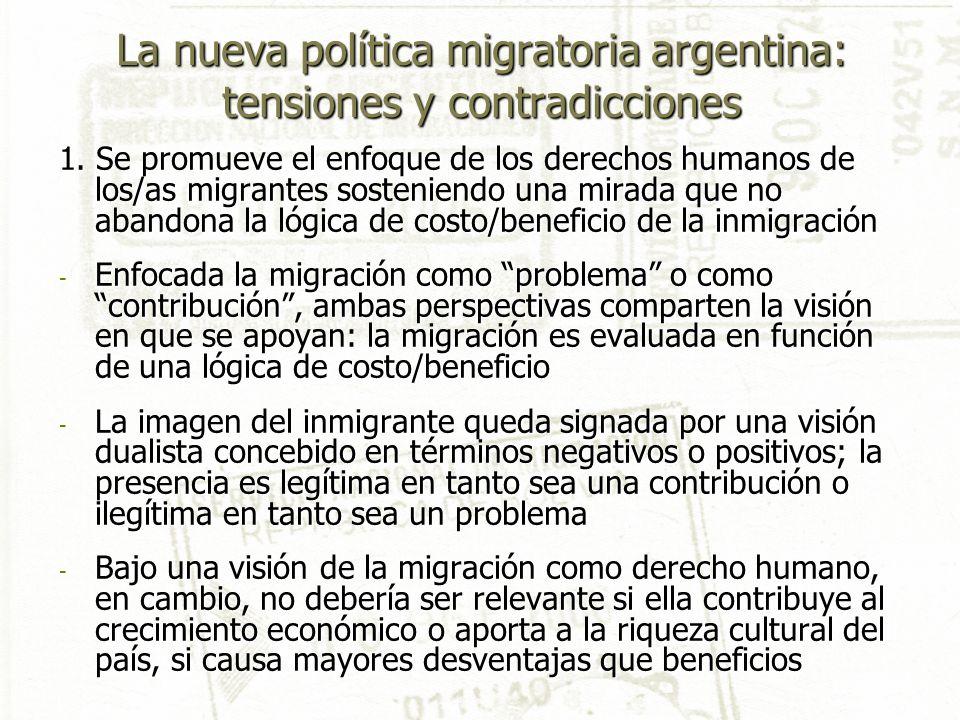La nueva política migratoria argentina: tensiones y contradicciones 1. Se promueve el enfoque de los derechos humanos de los/as migrantes sosteniendo
