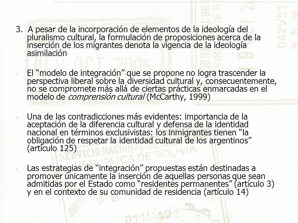 3. A pesar de la incorporación de elementos de la ideología del pluralismo cultural, la formulación de proposiciones acerca de la inserción de los mig