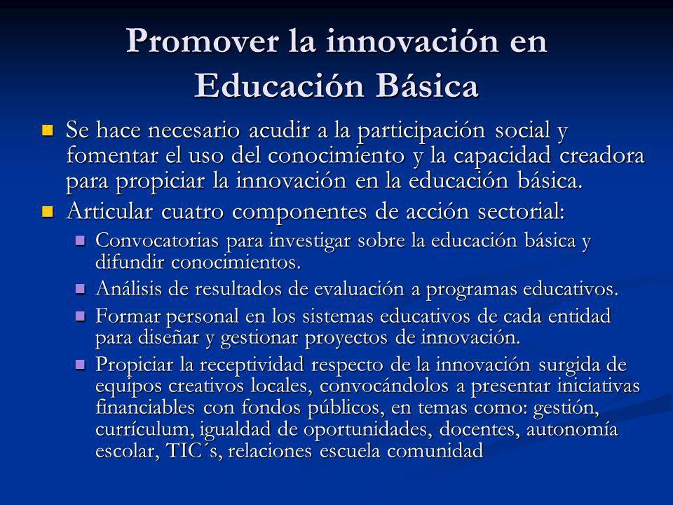 Se hace necesario acudir a la participación social y fomentar el uso del conocimiento y la capacidad creadora para propiciar la innovación en la educa