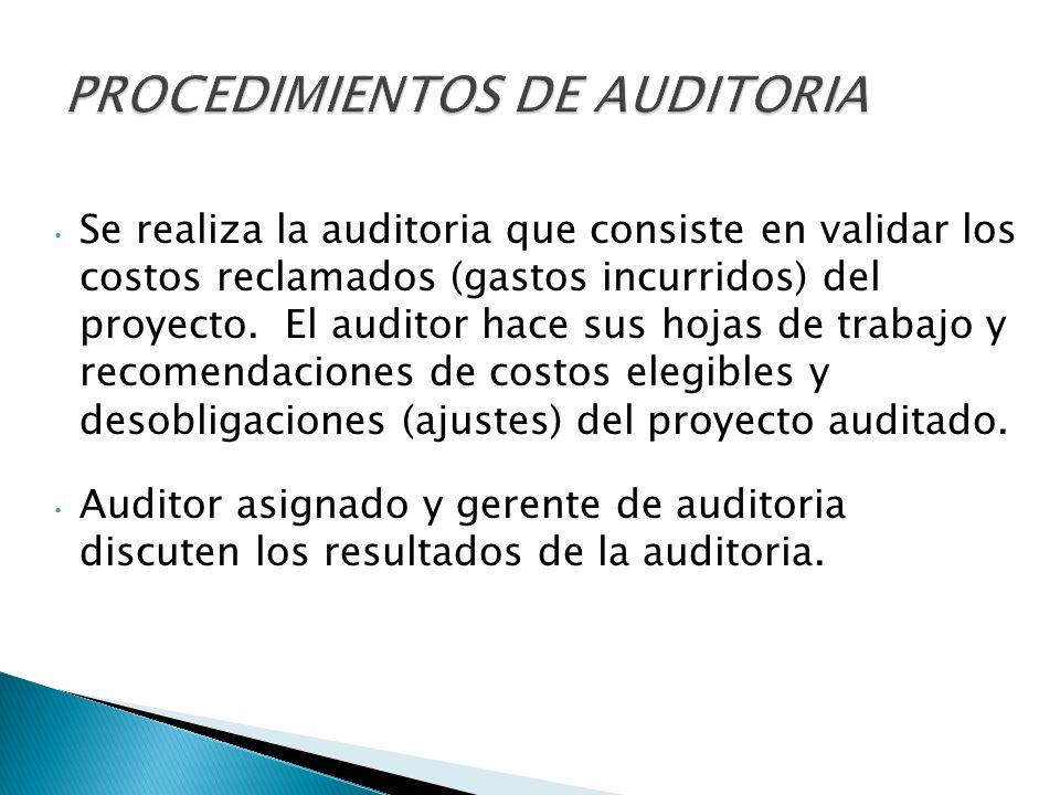 Se realiza la auditoria que consiste en validar los costos reclamados (gastos incurridos) del proyecto.