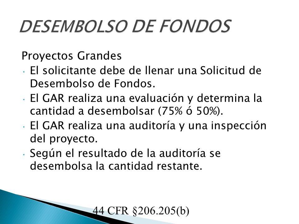 Proyectos Grandes El solicitante debe de llenar una Solicitud de Desembolso de Fondos.
