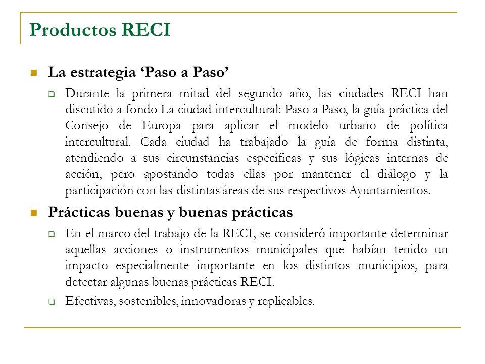 Productos RECI La estrategia Paso a Paso Durante la primera mitad del segundo año, las ciudades RECI han discutido a fondo La ciudad intercultural: Paso a Paso, la guía práctica del Consejo de Europa para aplicar el modelo urbano de política intercultural.