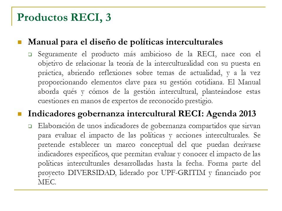 Productos RECI, 3 Manual para el diseño de políticas interculturales Seguramente el producto más ambicioso de la RECI, nace con el objetivo de relacionar la teoría de la interculturalidad con su puesta en práctica, abriendo reflexiones sobre temas de actualidad, y a la vez proporcionando elementos clave para su gestión cotidiana.