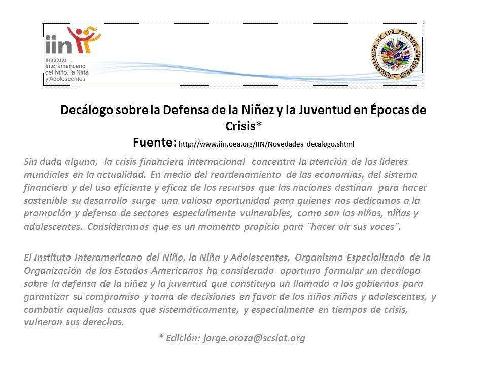 Decálogo sobre la Defensa de la Niñez y la Juventud en Épocas de Crisis* Fuente: http://www.iin.oea.org/IIN/Novedades_decalogo.shtml Sin duda alguna,