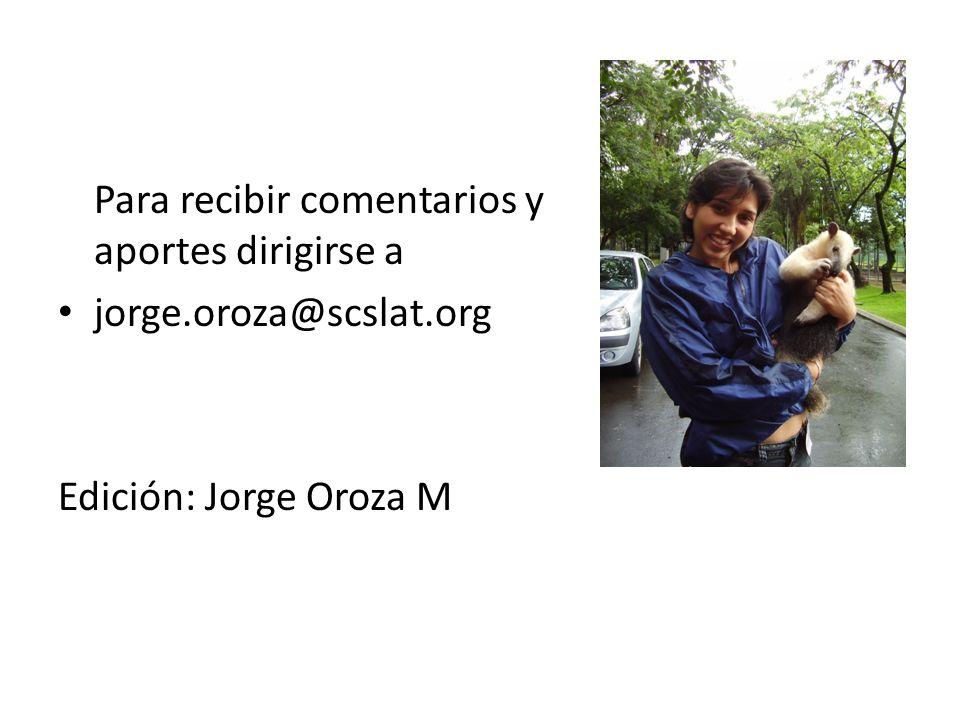 Para recibir comentarios y aportes dirigirse a jorge.oroza@scslat.org Edición: Jorge Oroza M