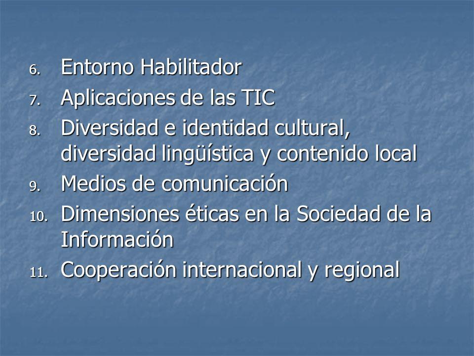 6. Entorno Habilitador 7. Aplicaciones de las TIC 8. Diversidad e identidad cultural, diversidad lingüística y contenido local 9. Medios de comunicaci