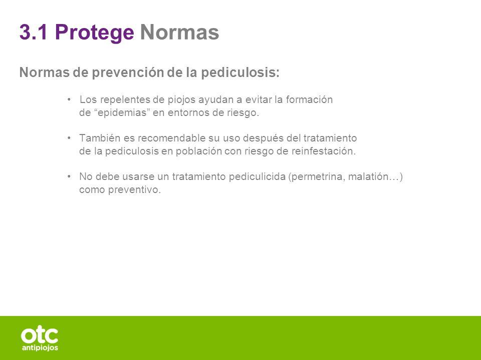 3.1 Protege Normas Normas de prevención de la pediculosis: Los repelentes de piojos ayudan a evitar la formación de epidemias en entornos de riesgo. T