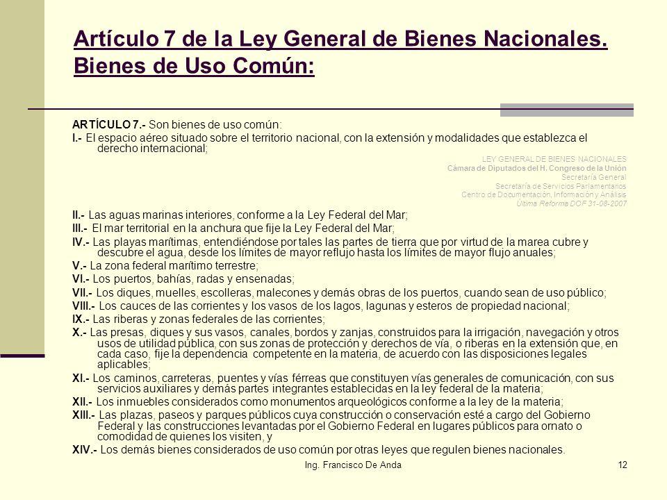 Ing. Francisco De Anda11 La zona federal marítimo terrestre es regulada principalmente por la constitución política de los Estados Unidos Mexicanos, p