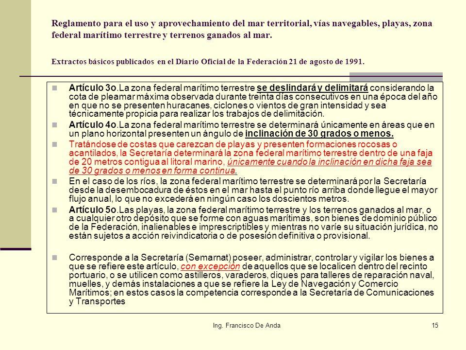 Ing. Francisco De Anda14 Para deslindar una zona federal de playa, deben hacerse mediciones considerando la cota de pleamar máxima observada durante t