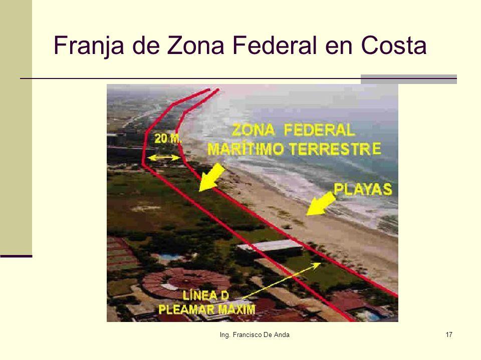 Ing. Francisco De Anda16 Medición de Zona Federal: Es imprescindible el uso del GPS para la elaboración del plano, ya que aparte de la Estación Total,