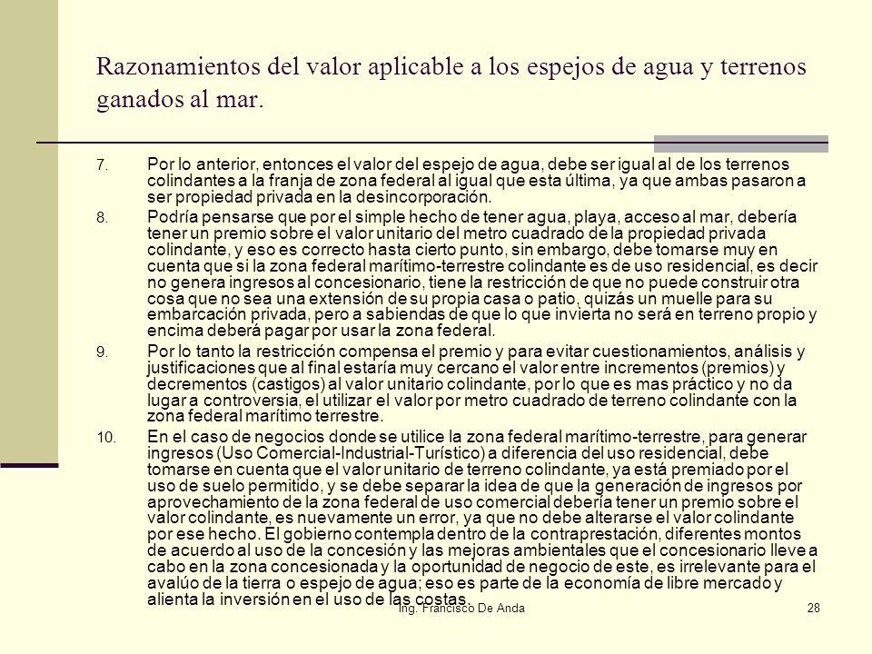 Ing. Francisco De Anda27 Razonamientos del valor aplicable a los espejos de agua y terrenos ganados al mar. 1. Supongamos que existe una propiedad par