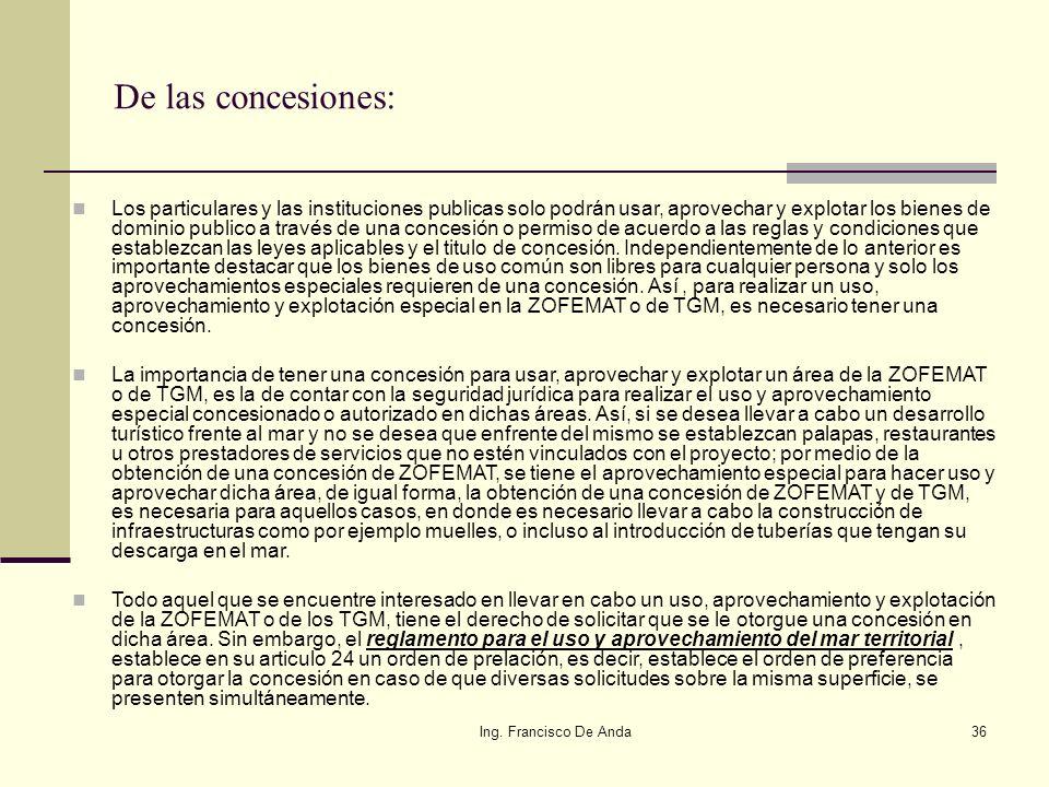 Ing. Francisco De Anda35 6.- ¿Y las concesiones? Las concesiones federales, también son sujetas de avalúo, ya que aunque no son enajenables desde el p