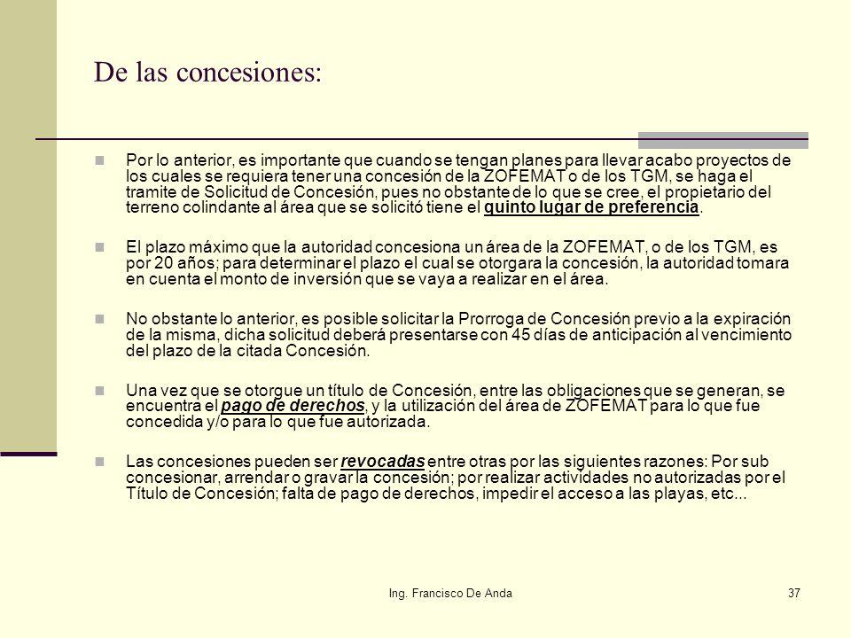 Ing. Francisco De Anda36 Los particulares y las instituciones publicas solo podrán usar, aprovechar y explotar los bienes de dominio publico a través