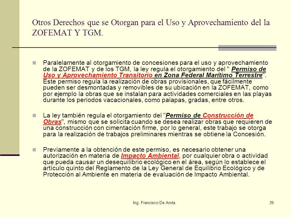 Ing. Francisco De Anda38 Reglamento para el uso y aprovechamiento del mar territorial, vías navegables, playas, zona federal marítimo terrestre y terr