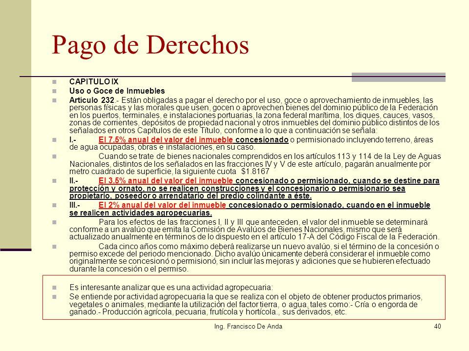 Ing. Francisco De Anda39 Otros Derechos que se Otorgan para el Uso y Aprovechamiento del la ZOFEMAT Y TGM. Paralelamente al otorgamiento de concesione