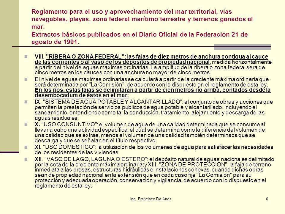 Ing. Francisco De Anda5 Definiciones y Conceptos tomados de la Ley de Aguas Nacionales, Diario Oficial de la Federación, 1 de diciembre de 1992 y refo