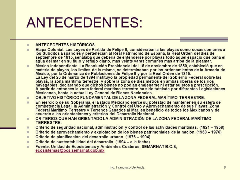 Ing. Francisco De Anda8 ARTÍCULO 119.- Tanto en el macizo continental como en las islas que integran el territorio nacional, la zona federal marítimo