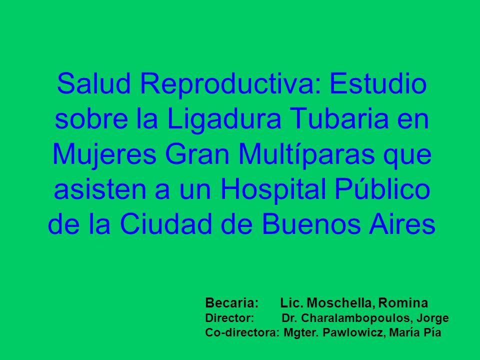 Salud Reproductiva: Estudio sobre la Ligadura Tubaria en Mujeres Gran Multíparas que asisten a un Hospital Público de la Ciudad de Buenos Aires Becari