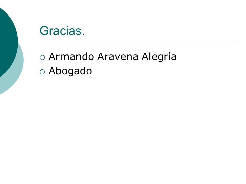 Gracias. Armando Aravena Alegría Abogado