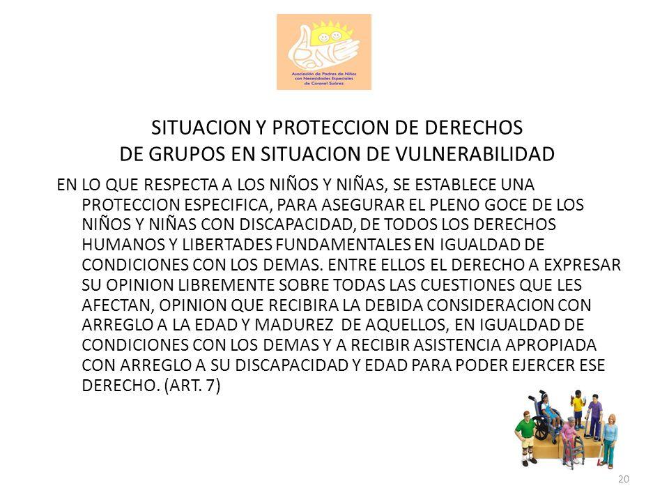 SITUACION Y PROTECCION DE DERECHOS DE GRUPOS EN SITUACION DE VULNERABILIDAD EN LO QUE RESPECTA A LOS NIÑOS Y NIÑAS, SE ESTABLECE UNA PROTECCION ESPECI