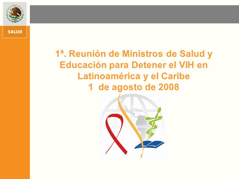 1ª. Reunión de Ministros de Salud y Educación para Detener el VIH en Latinoamérica y el Caribe 1 de agosto de 2008