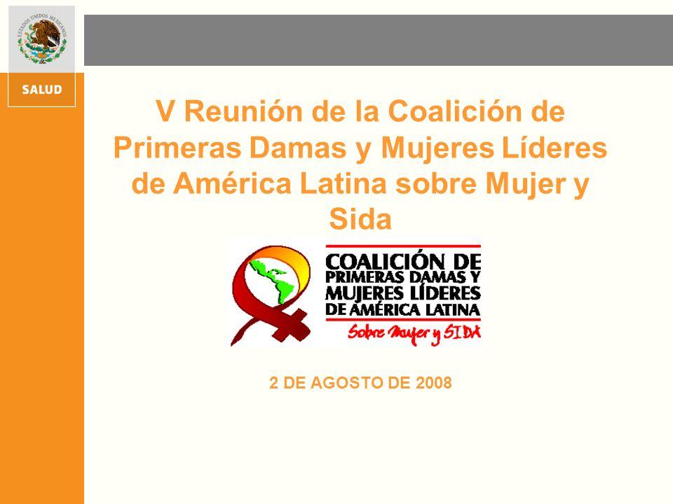 V Reunión de la Coalición de Primeras Damas y Mujeres Líderes de América Latina sobre Mujer y Sida 2 DE AGOSTO DE 2008
