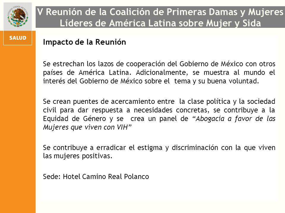 V Reunión de la Coalición de Primeras Damas y Mujeres Líderes de América Latina sobre Mujer y Sida Impacto de la Reunión Se estrechan los lazos de coo