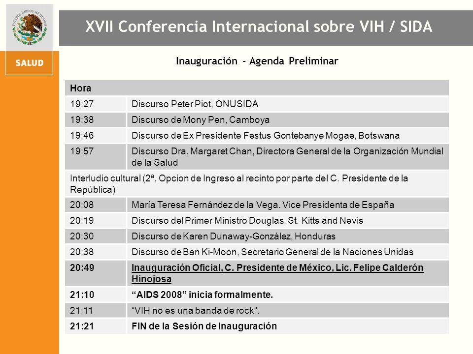 Inauguración - Agenda Preliminar XVII Conferencia Internacional sobre VIH / SIDA Hora 19:27Discurso Peter Piot, ONUSIDA 19:38Discurso de Mony Pen, Cam