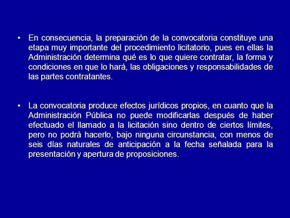 En consecuencia, la preparación de la convocatoria constituye una etapa muy importante del procedimiento licitatorio, pues en ellas la Administración determina qué es lo que quiere contratar, la forma y condiciones en que lo hará, las obligaciones y responsabilidades de las partes contratantes.