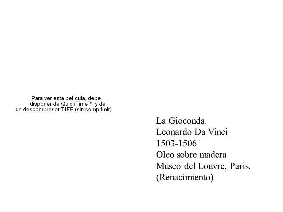Oleo La Gioconda. Leonardo Da Vinci 1503-1506 Oleo sobre madera Museo del Louvre, Paris. (Renacimiento)
