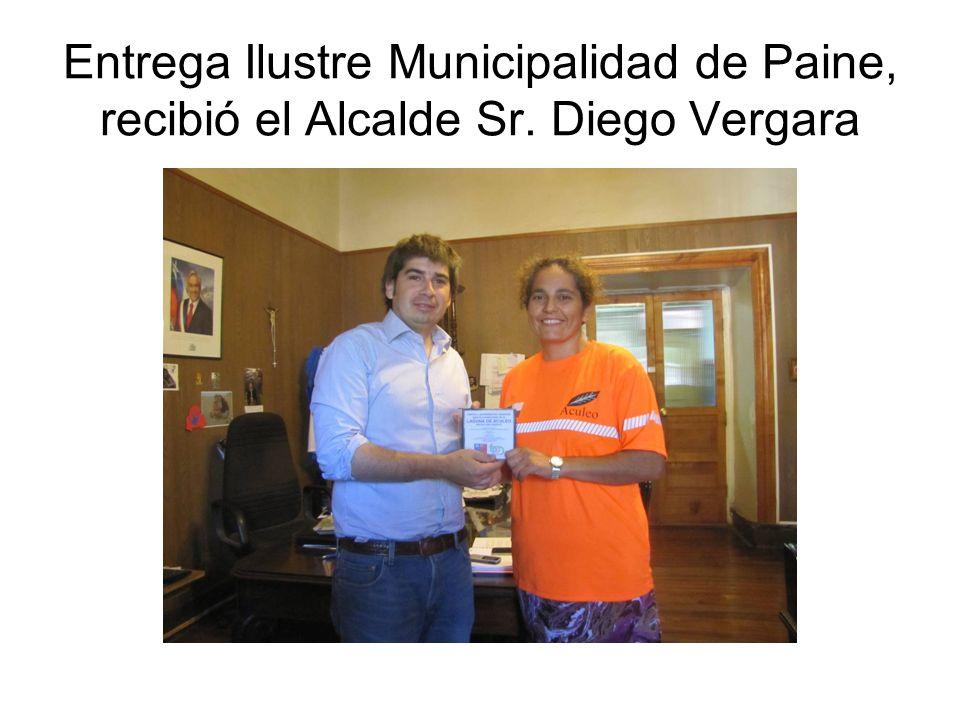 Entrega Ilustre Municipalidad de Paine, recibió el Alcalde Sr. Diego Vergara