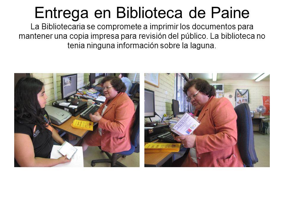Entrega en Biblioteca de Paine La Bibliotecaria se compromete a imprimir los documentos para mantener una copia impresa para revisión del público.