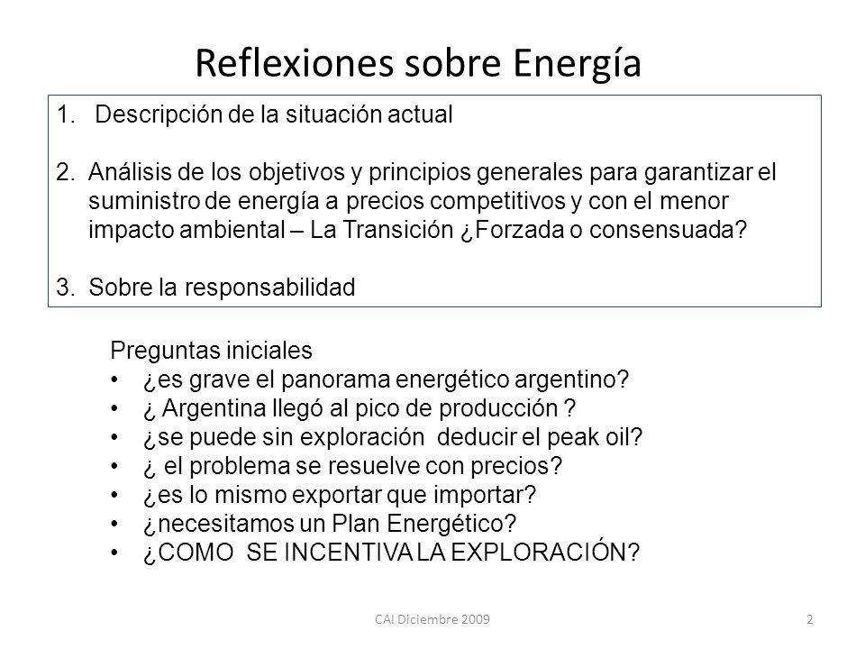 CAI Diciembre 20092 Reflexiones sobre Energía 1. 1. Descripción de la situación actual 2. 2.Análisis de los objetivos y principios generales para gara