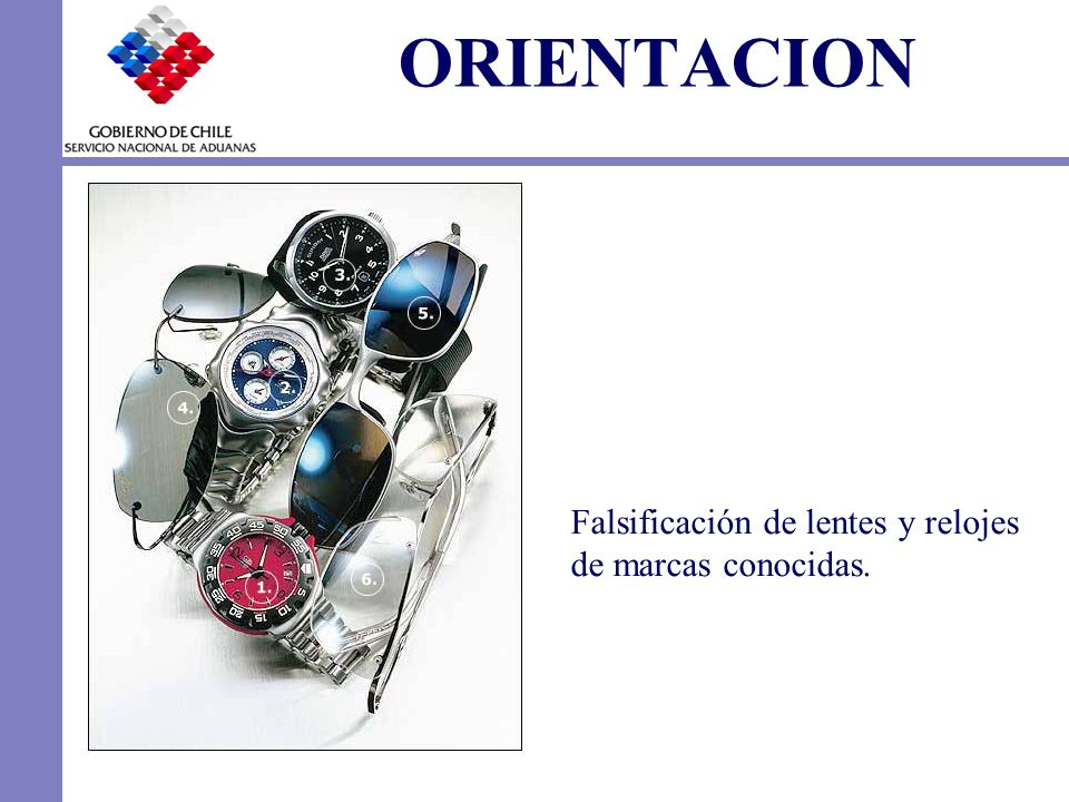 ORIENTACION Falsificación de lentes y relojes de marcas conocidas.