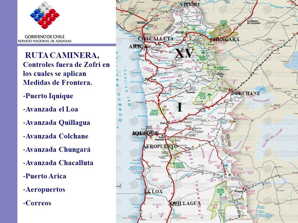 RUTA CAMINERA, Controles fuera de Zofri en los cuales se aplican Medidas de Frontera. -Puerto Iquique -Avanzada el Loa -Avanzada Quillagua -Avanzada C