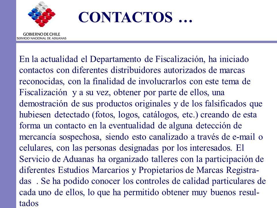 CONTACTOS … En la actualidad el Departamento de Fiscalización, ha iniciado contactos con diferentes distribuidores autorizados de marcas reconocidas,
