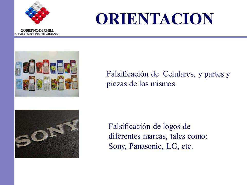 ORIENTACION Falsificación de Celulares, y partes y piezas de los mismos. Falsificación de logos de diferentes marcas, tales como: Sony, Panasonic, LG,