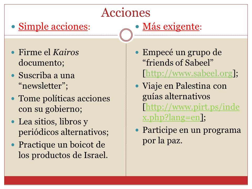 Acciones Simple acciones : Firme el Kairos documento; Suscriba a una newsletter; Tome políticas acciones con su gobierno; Lea sitios, libros y periódi