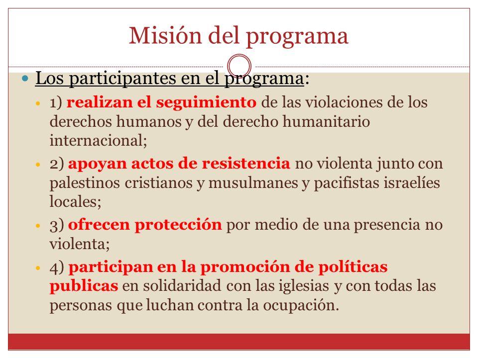 Misión del programa Los participantes en el programa: 1) realizan el seguimiento de las violaciones de los derechos humanos y del derecho humanitario