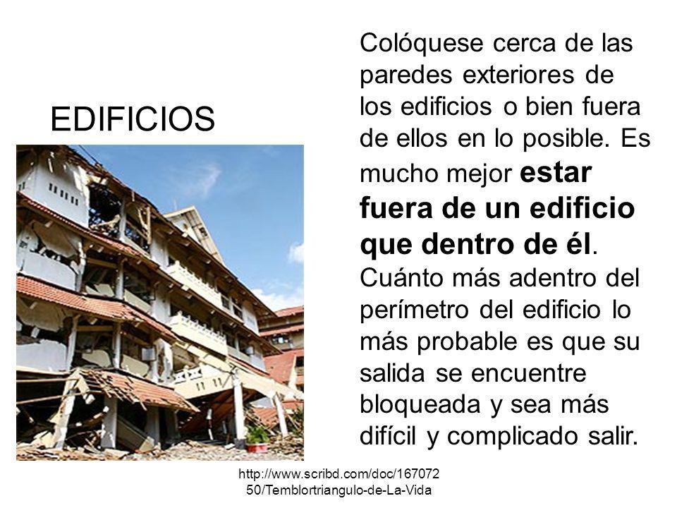 http://www.scribd.com/doc/167072 50/Temblortriangulo-de-La-Vida EDIFICIOS Colóquese cerca de las paredes exteriores de los edificios o bien fuera de e
