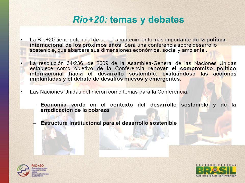 Rio+20: temas y debates La Rio+20 tiene potencial de ser el acontecimiento más importante de la política internacional de los próximos años. Será una