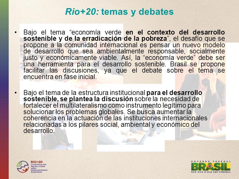 Rio+20: temas y debates Bajo el tema economía verde en el contexto del desarrollo sostenible y de la erradicación de la pobreza, el desafío que se pro
