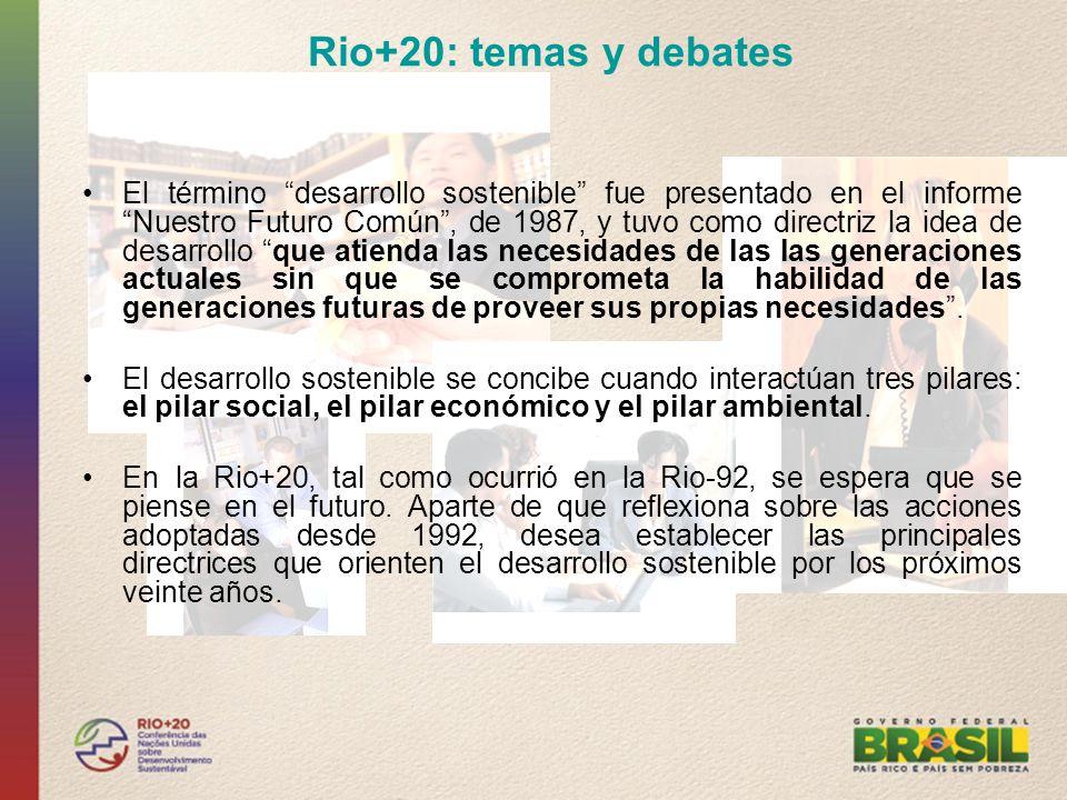 Rio+20: temas y debates El término desarrollo sostenible fue presentado en el informe Nuestro Futuro Común, de 1987, y tuvo como directriz la idea de