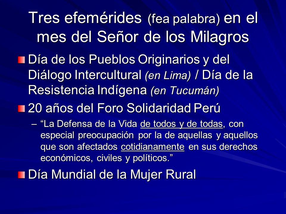 Tres efemérides (fea palabra) en el mes del Señor de los Milagros Día de los Pueblos Originarios y del Diálogo Intercultural (en Lima) / Día de la Res