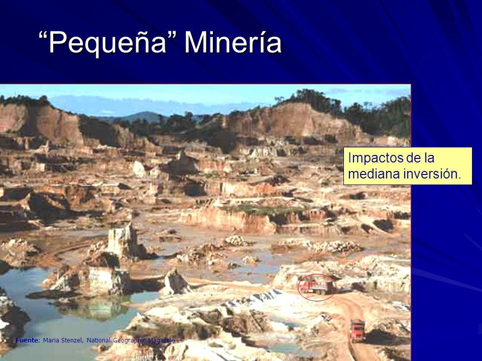 Fuente: Maria Stenzel, National Geographic Magazine Pequeña Minería Impactos de la mediana inversión.