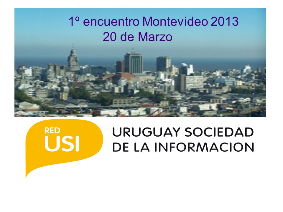 1º encuentro Montevideo 2013 20 de Marzo