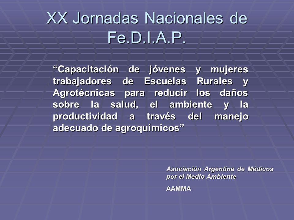 XX Jornadas Nacionales de Fe.D.I.A.P. Capacitación de jóvenes y mujeres trabajadores de Escuelas Rurales y Agrotécnicas para reducir los daños sobre l