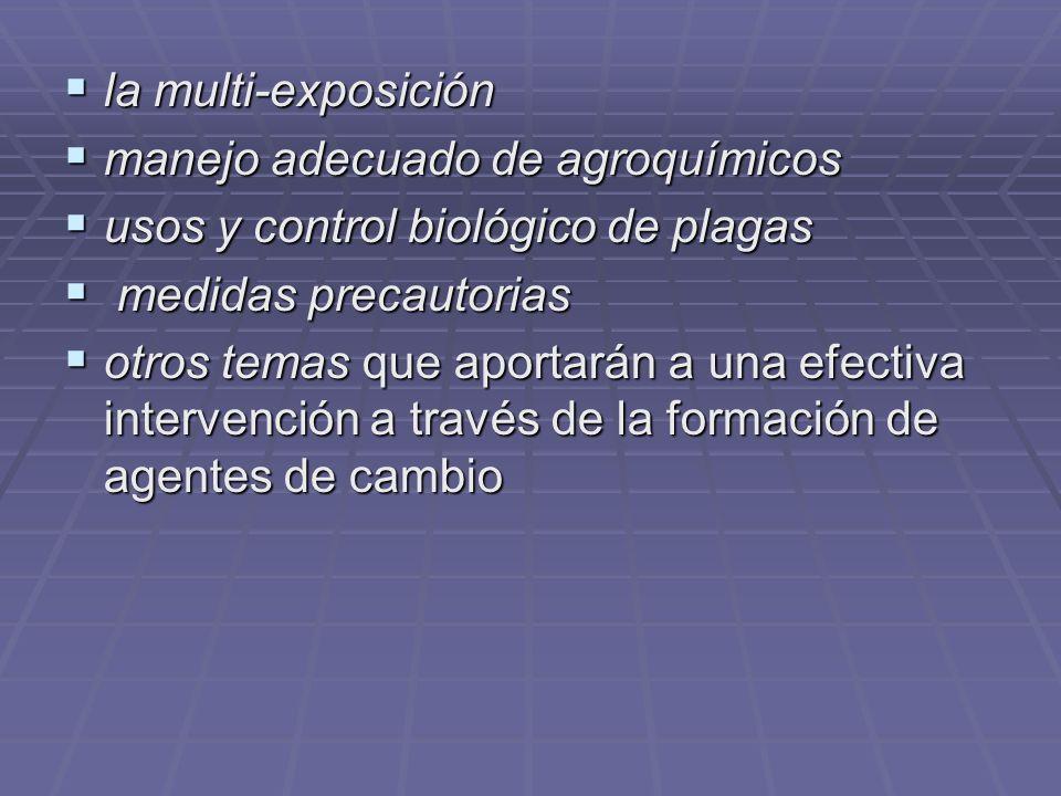 la multi-exposición la multi-exposición manejo adecuado de agroquímicos manejo adecuado de agroquímicos usos y control biológico de plagas usos y cont